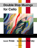 Double Stop Musings for the Cello, Book Three