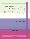 Scale Studies (One String) for the Cello, Book One