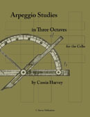 Arpeggio Studies in Three Octaves for the Cello