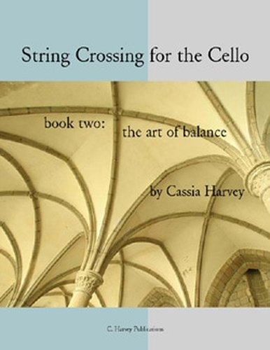 String Crossing for the Cello, Book Two; The Art of Balance