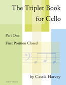 The Triplet Book for Cello, Part One