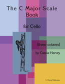 The C Major Scale Book for Cello