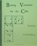 Bowing Variations for the Cello, Book One