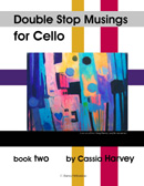 Double Stop Musings for the Cello, Book Two