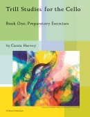 Trill Studies for the Cello, Book One: Preparatory Exercises