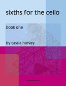 Sixths for the Cello, Book One