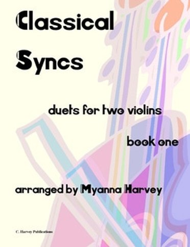 Classical Syncs; Duets for Two Violins, Book One